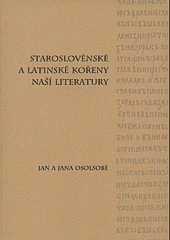 Staroslověnské a latinské kořeny naší literatury obálka knihy