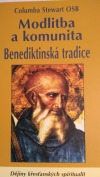 Modlitba a komunita - Benediktinská tradice