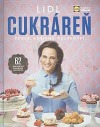 LIDL Cukráreň podľa Adriany Polákovej : 62 overených a chutných receptov