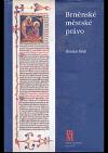 Brněnské městské právo : zakladatelské období (-1359)