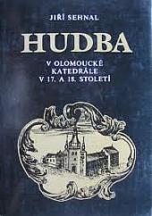 Hudba v olomoucké katedrále v 17. a 18. století obálka knihy