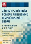 Zákon o služebním poměru příslušníků bezpečnostních sborů s komentářem k 1. 7. 2012
