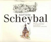 Josef Václav Scheybal : kresby a akvarely z Jizerských hor, Jablonecka, Podještědí a Pojizeří obálka knihy