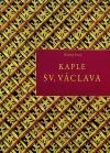 Pražský hrad - Kaple sv. Václava