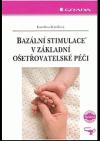 Bazální stimulace® v základní ošetřovatelské péči