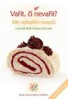 Vařit, či nevařit? - 108 nejlepších receptů z kurzů živé stravy 2013