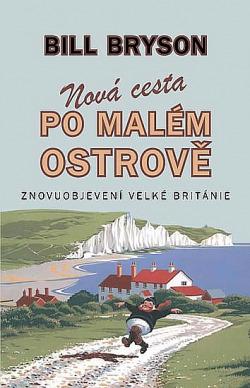 Nová cesta po malém ostrově - Znovuobjevení Velké Británie obálka knihy