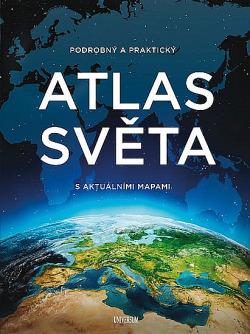Podrobný a praktický atlas světa s aktuálními mapami obálka knihy