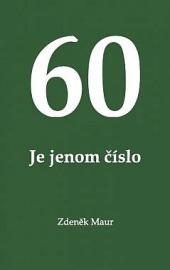 60 Je jenom číslo obálka knihy