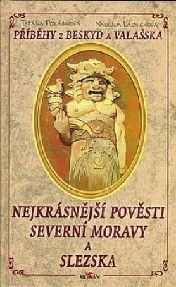 Nejkrásnější pověsti Severní Moravy a Slezska: Příběhy z Beskyd a Valašska obálka knihy
