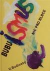 Bubuismus - nic pro blbce