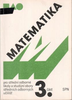 Matematika pro střední odborné školy a studijní obory středních odborných učilišť - 3.část obálka knihy