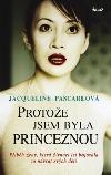 Protože jsem byla princeznou