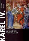Karel IV. - Historie života velkého vladaře