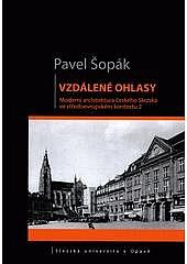 Vzdálené ohlasy: Moderní architektura českého Slezska ve středoevropském kontextu 1