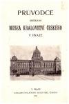 Průvodce sbírkami Musea království českého v Praze