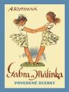 Gabra a Málinka: Povedené dcerky