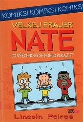 Velkej frajer Nate - Co všechno by se mohlo pokazit obálka knihy