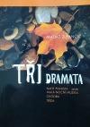 Tři dramata