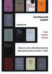 Editorství a edice středověkých pramenů diplomatické povahy na úsvitu 21. století : směry - tendence - proměny