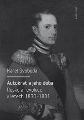 Autokrat a jeho doba - Rusko a revoluce v letech 1830-1831 obálka knihy