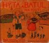 Hýta a Batul na pouti ; Hýta a Batul doma