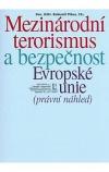 Mezinárodní terorismus a bezpečnost Evropské unie -- právní náhled
