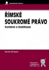 Římské soukromé právo: Systém a instituce