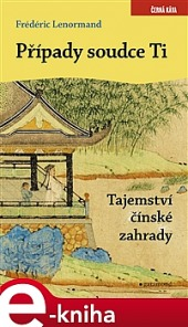 Případy soudce Ti. Tajemství čínské zahrady obálka knihy