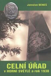 Celní úřad v Horní Světlé a rok 1938 obálka knihy