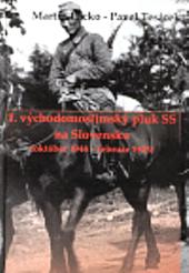 1. východomoslimský pluk SS na Slovensku : (október 1944 - február 1945) obálka knihy