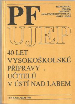 PF UJEP 40 let vysokoškolské přípravy učitelů v Ústí nad Labem obálka knihy