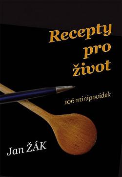 Recepty pro život - 106 minipovídek obálka knihy