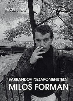 Barrandov - Nezapomenutelní: Miloš Forman obálka knihy