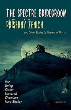 Příšerný ženich a další příběhy mistrů hororu / The Spectre Bridegroom and Other Stories by Masters of Horror obálka knihy