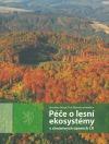 Péče o lesní ekosystémy v chráněných územích ČR