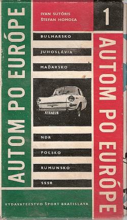Autom po Európe 1 - Bulharsko, Juhoslávia, Maďarsko, NDR, Pol