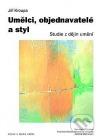 Umělci, objednavatelé a styl. Studie z dějin umění.