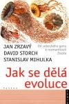 Jak se dělá evoluce - Od sobeckého genu k rozmanitosti života