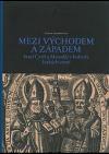 Mezi východem a západem. Svatí Cyril a Metoděj v kultuře českých zemí.