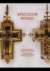 Speculum mundi. Sběratelství kláštera premonstrátů na Strahově.