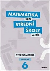 Matematika pro střední školy. 6. díl, Stereometrie. Pracovní sešit obálka knihy