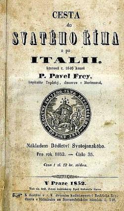 Cesta do svatého Říma a po Italii, kterouž r.1846 konal Pavel Frey obálka knihy