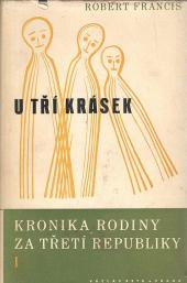 Kronika rodiny za třetí republiky - I. U tří krásek obálka knihy
