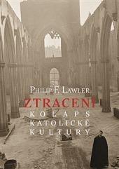 Ztracení - Kolaps katolické kultury obálka knihy