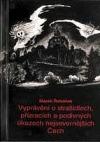 Vyprávění o strašidlech, přízracích a podivných úkazech nejsevernějších Čech