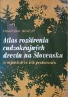Atlas rozšírenia cudzokrajných drevín na Slovensku