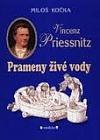 Vincenz Priessnitz - Prameny živé vody