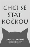 Chci se stát kočkou – Antologie současné korejské prózy