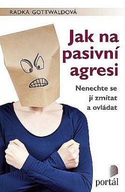 Jak na pasivní agresi